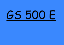 GS 500 E